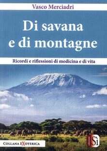 Di savana e di montagne. Ricordi e riflessioni di medicina e di vita.pdf
