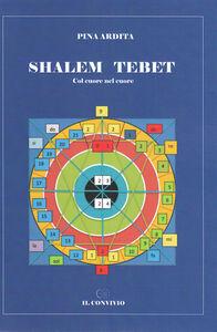 Shalem Tebet. Col cuore nel cuore
