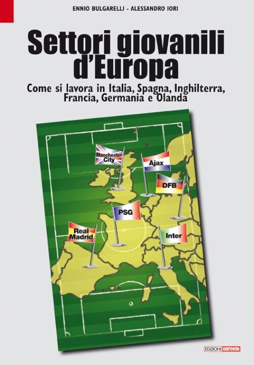 Settori giovanili d'Europa. Come si lavora in Italia, Spagna, Inghilterra, Francia, Germania e Olanda