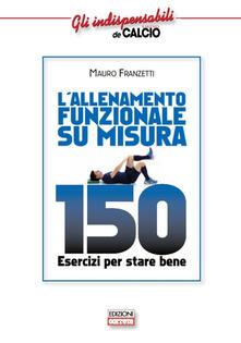 Milanospringparade.it L' allenamento funzionale su misura. 150 esercizi per stare bene Image