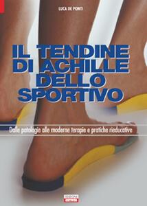 Il tendine di Achille. Dalle patologie alle moderne terapie e pratiche rieducative