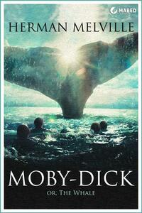 Moby-Dick. Or, the whale
