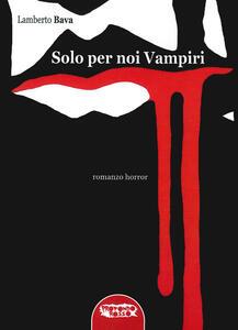Solo per noi vampiri