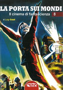 Listadelpopolo.it La porta sui mondi. Il cinema di fantascienza. Vol. 8 Image