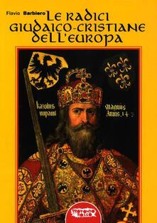 Le radici giudaico-cristiane dell'Europa - Flavio Barbiero - copertina