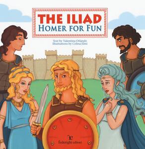 The Iliad. Homer for fun