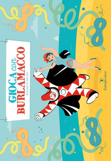 Osteriacasadimare.it Gioca con Burlamacco. Ediz. illustrata Image