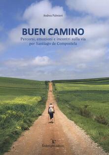 Buen camino. Percorsi, emozioni e incontri sulla via per Santiago de Compostela.pdf