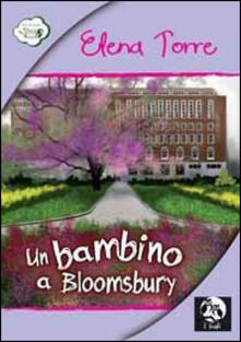 Un bambino a Bloomsbury - Elena Torre - copertina