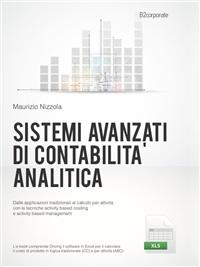 Sistemi avanzati di contabilità analitica. Dalle applicazioni tradizionali al calcolo per attività con le tecniche activity based costing e activity b