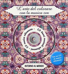 Nicocaradonna.it Intorno al mondo. L'arte del colorare con la musica zen. Con CD Audio Image