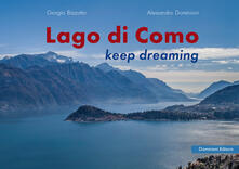 Radiospeed.it Lago di Como. Keep dreaming. Ediz. italiana e inglese Image