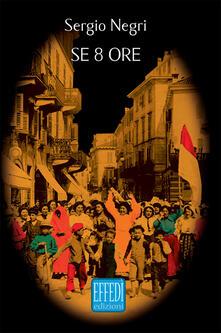 Se otto ore - Sergio Negri - copertina