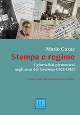 Libro Stampa e regime. I giornalisti piemontesi negli anni del fascismo (1922-1940) Mario Cuxac