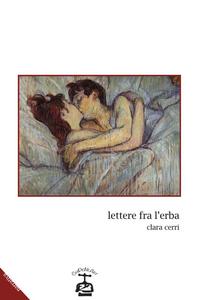 Libro Lettere fra l'erba Clara Cerri