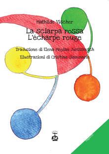 Nordestcaffeisola.it La sciarpa rossa-L'écharpe rouge. Ediz. illustrata Image