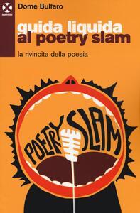 Guida liquida al poetry slam. La rivincita della poesia