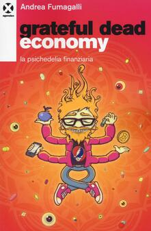 Amatigota.it Grateful dead economy. La psichedelia finanziaria Image