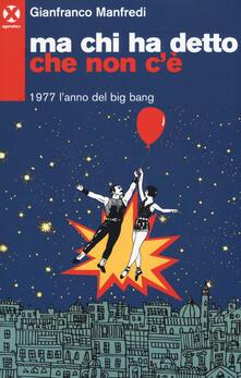 Ma chi ha detto che non cè. 1977 lanno del big bang.pdf