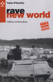 Rallydeicolliscaligeri.it Rave new world. L'ultima controcultura Image