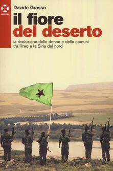Il fiore del deserto. La rivoluzione delle donne e delle comuni tra lIraq e la Siria del nord.pdf