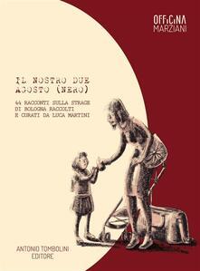 Il nostro due agosto (nero) - Luca Martini - ebook