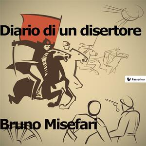 Diario di un disertore - Bruno Misefari - ebook