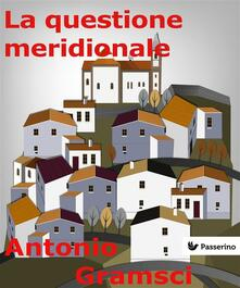 La questione meridionale - Antonio Gramsci - ebook