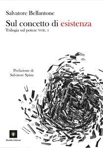 Sul concetto di esistenza. Trilogia sul potere. Vol. 1