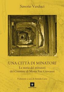 Una città di minatori. La storia dei minatori del Comune di Motta San Giovanni
