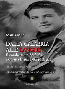 Dalla Calabria alle Langhe. Il combattente Malerba racconta la sua lotta partigiana
