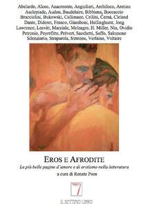Eros e Afrodite. Le più belle pagine d'amore e di erotismo nella letteratura