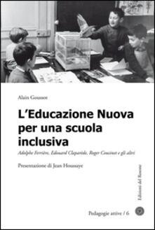 Squillogame.it L' educazione nuova per una scuola inclusiva. Adolphe Ferrière, Edouard Claparède, Roger Cousinet e gli altri Image