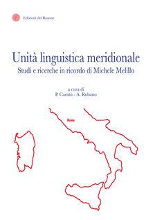 Fondazionesergioperlamusica.it Unità linguistica meridionale. Studi e ricerche in ricordo di Michele Melillo Image