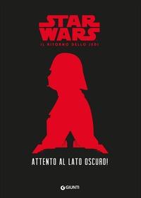 ATTENTO AL LATO OSCURO! STAR WARS. IL RI