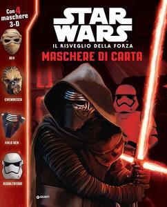Il risveglio della forza. Maschere di carta. Star Wars