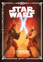 Star Wars. Le origini. I capolavori