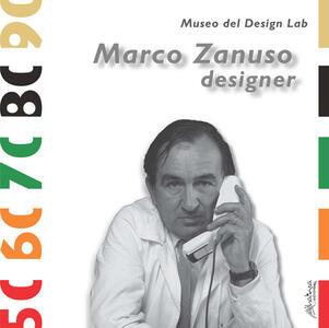Marco Zanuso designer. Ediz. illustrata