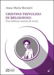 Cristina Trivulzio di Belgioioso. Una bellezza assetata di verità