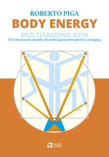 Grandtoureventi.it Body energy. Multitasking gym. Il rivoluzionario metodo che esalta i parametri sportivi e antiaging Image
