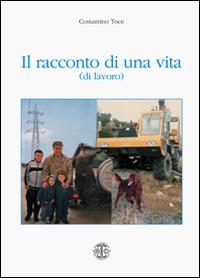 Il Il racconto di una vita (di lavoro) - Toce Costantino - wuz.it