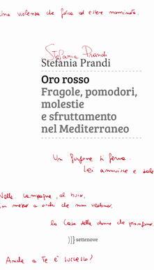 Oro rosso. Fragole, pomodori, molestie e sfruttamento nel Mediterraneo - Stefania Prandi - copertina
