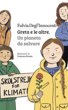 Greta e le altre. Un pianeta da salvare - Fulvia Degl'Innocenti - copertina