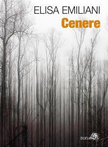 Cenere - Elisa Emiliani - ebook