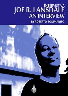 Joe R. Lansdale: an interview. Ediz. italiana e inglese
