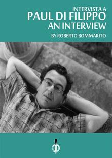 Paul Di Filippo: an interview. Ediz. italiana e inglese