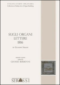 Sugli organi. Lettere 1816 by Giuseppe Serassi. Collection of italian art of organ building