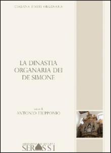 La dinastia organaria dei De Simone