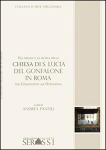 Gli organi e la musica nella chiesa di S. Lucia del Gonfalone in Roma dal Cinquecento all'Ottocento