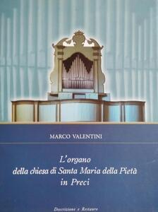 L' organo della chiesa di Santa Maria della Pietà in Preci